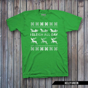 Sleigh All Day Ugly Sweater (WHITE IMPRINT)