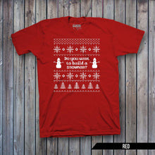 Do you want to build a Snowman Ugly Sweater (WHITE IMPRINT)