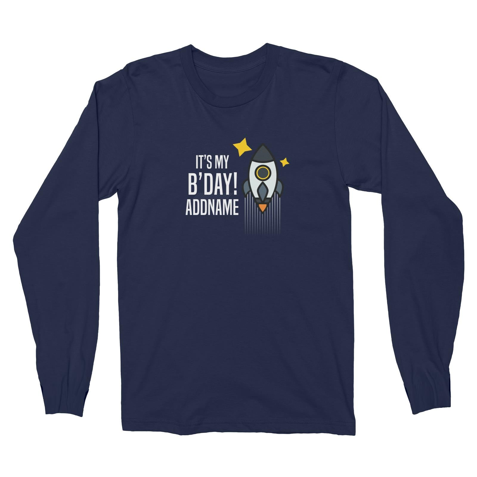 Birthday Flying Rocket To Galaxy It's My B'day Addname Long Sleeve Unisex T-Shirt