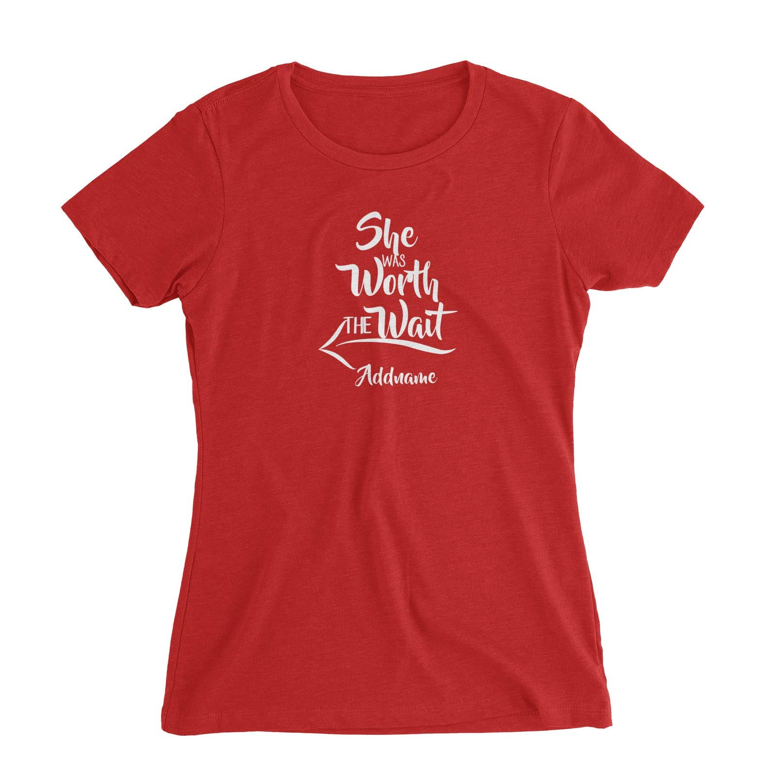 Couple Series She Was Worth The Wait Addname Women Slim Fit T-Shirt
