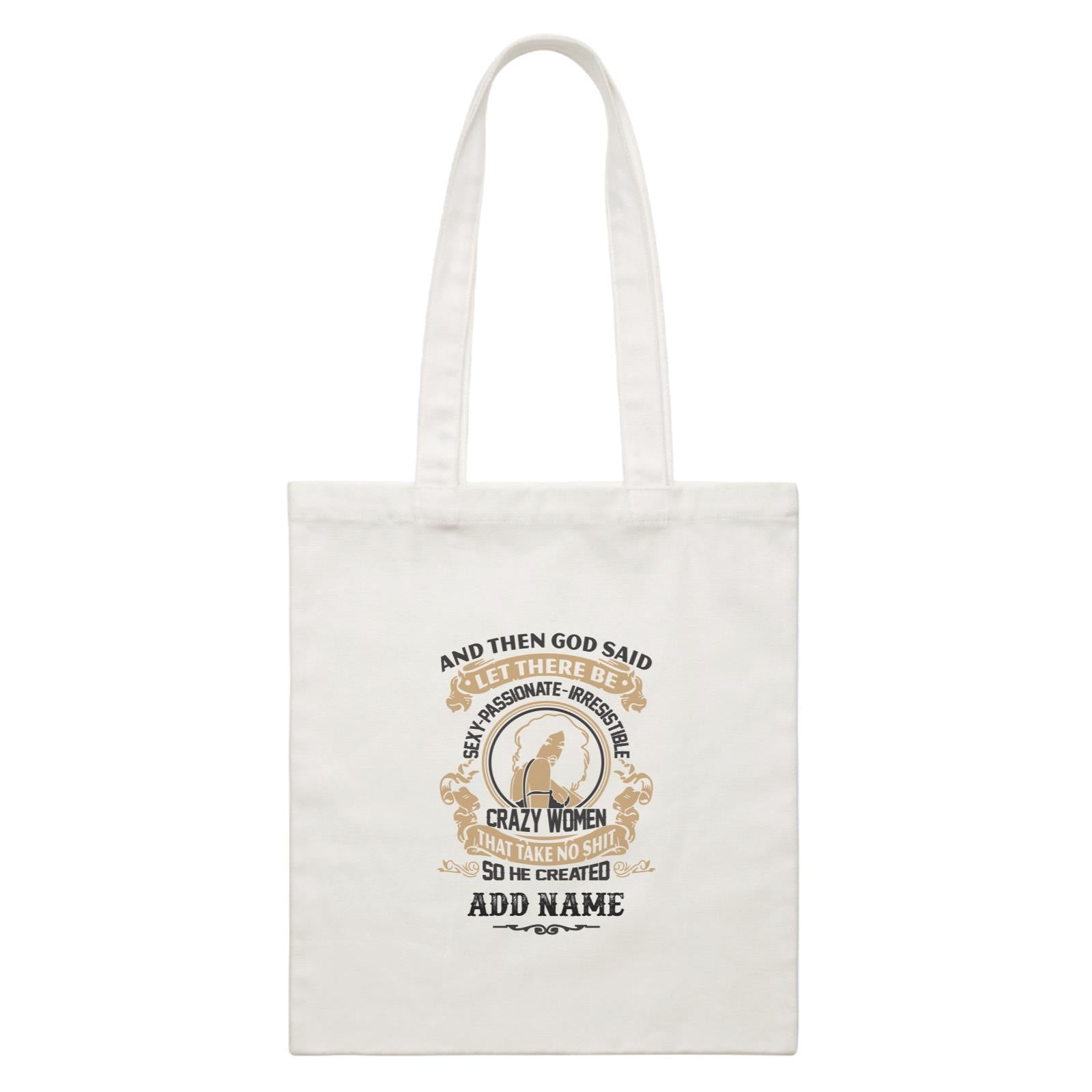 Personalize It Awesome And Then God Said Sexy Passionate Irresistible Addname White White Canvas Bag