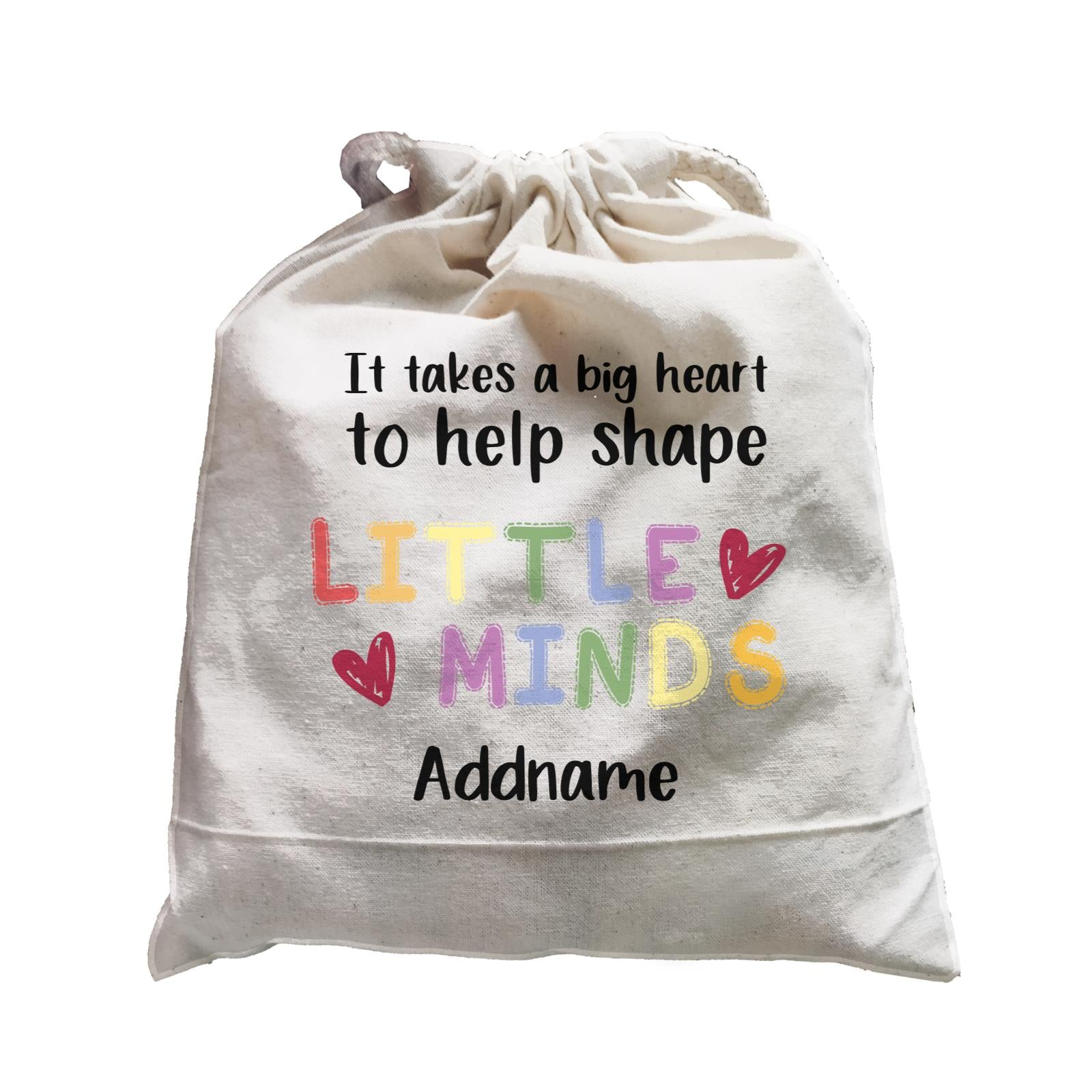 Teacher Quotes 2 It Takes A Big Heart To Help Shape Little Minds Addname Satchel