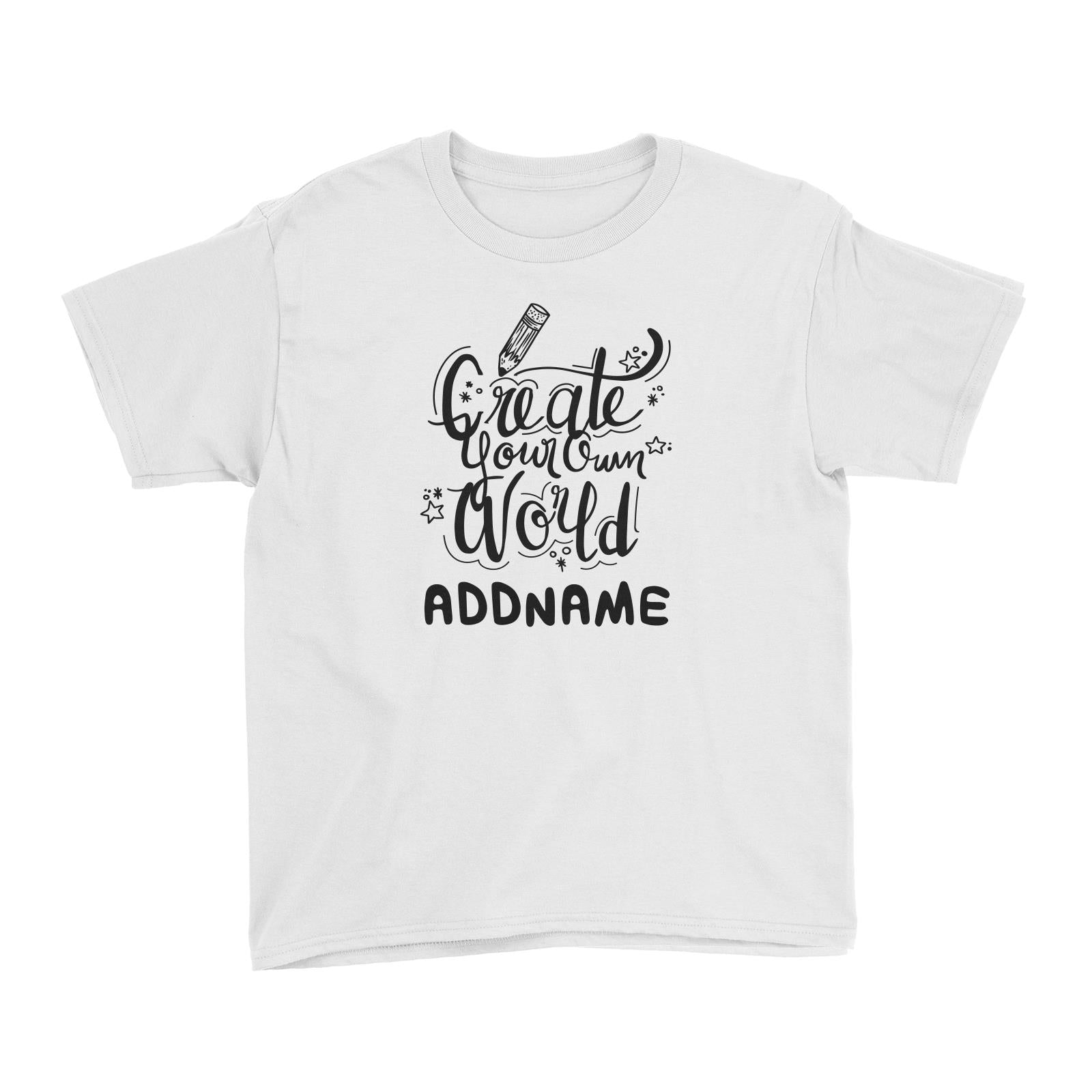 Children's Day Gift Series Create Your Own World Addname Kid's T-Shirt