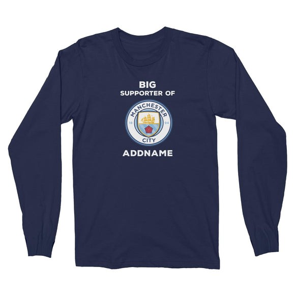 Manchester City FC Big Supporter Personalizable with Name Long Sleeve Unisex T-Shirt