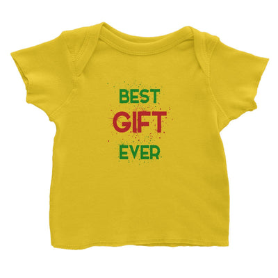 Best Gift Ever Baby T-Shirt Christmas Matching Family Lettering Funny Personalizable Designs