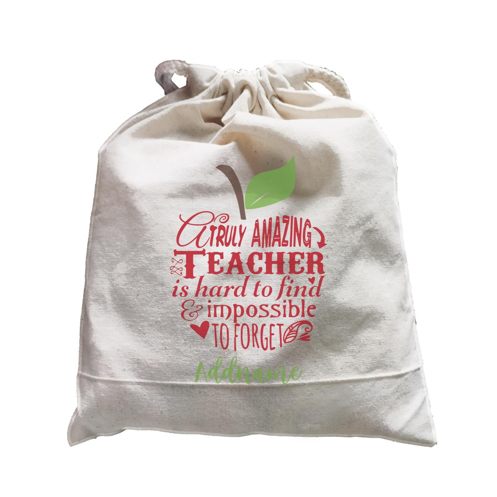 Teacher Apple Truly Amazing Teacher is Had To Find & Impossible To Forget Addname Satchel