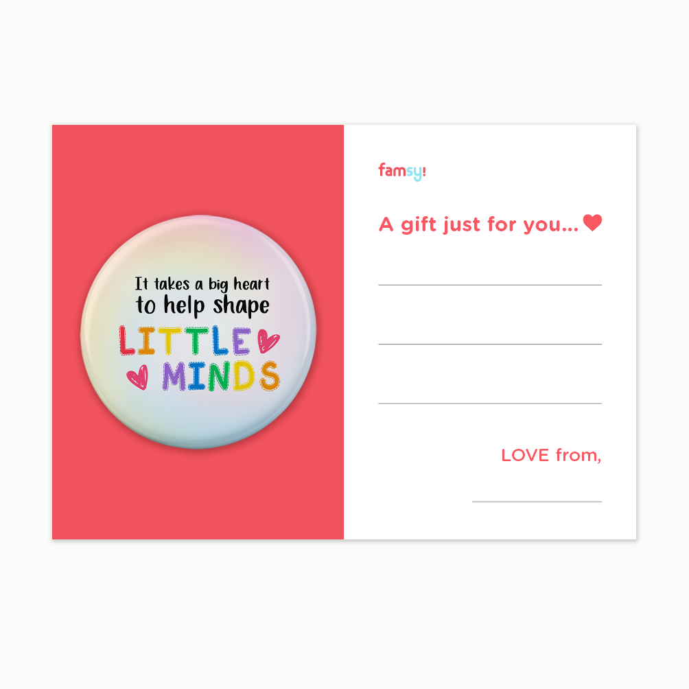 Teacher Appreciation Quote Series - It Takes A Big Heart To Help Shape Little Minds Button Badge with Back Pin (58mm)