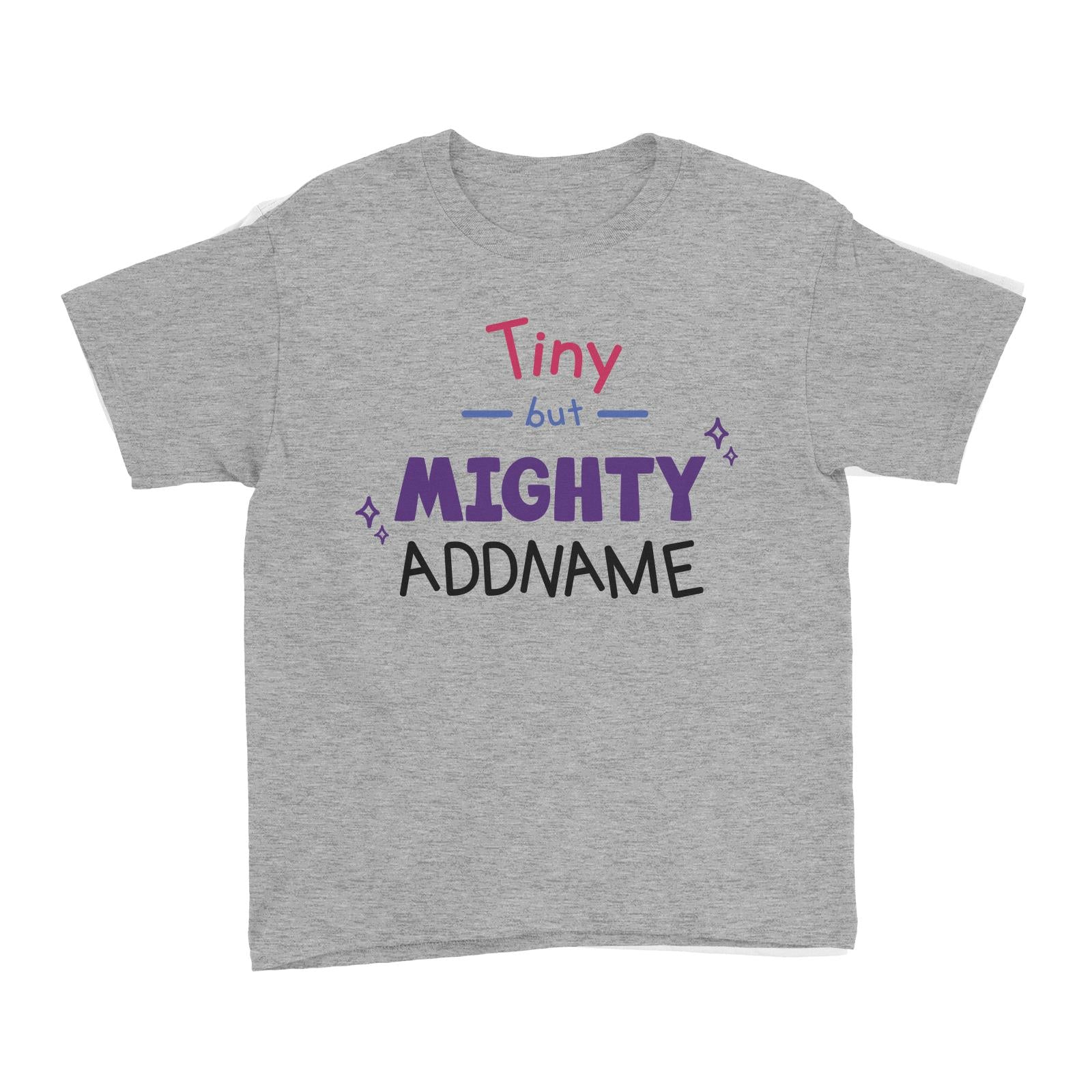 Children's Day Gift Series Tiny But Mighty Addname Kid's T-Shirt