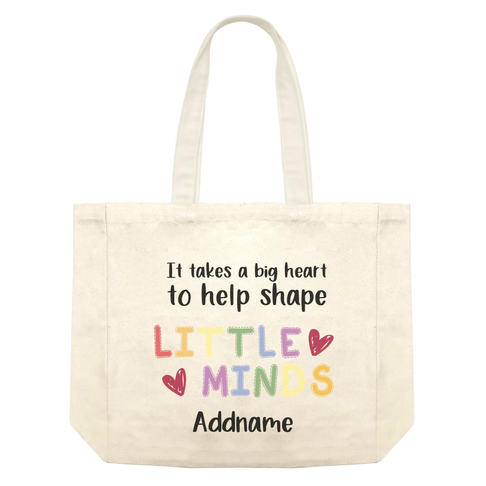 Teacher Quotes 2 It Takes A Big Heart To Help Shape Little Minds Addname Shopping Bag