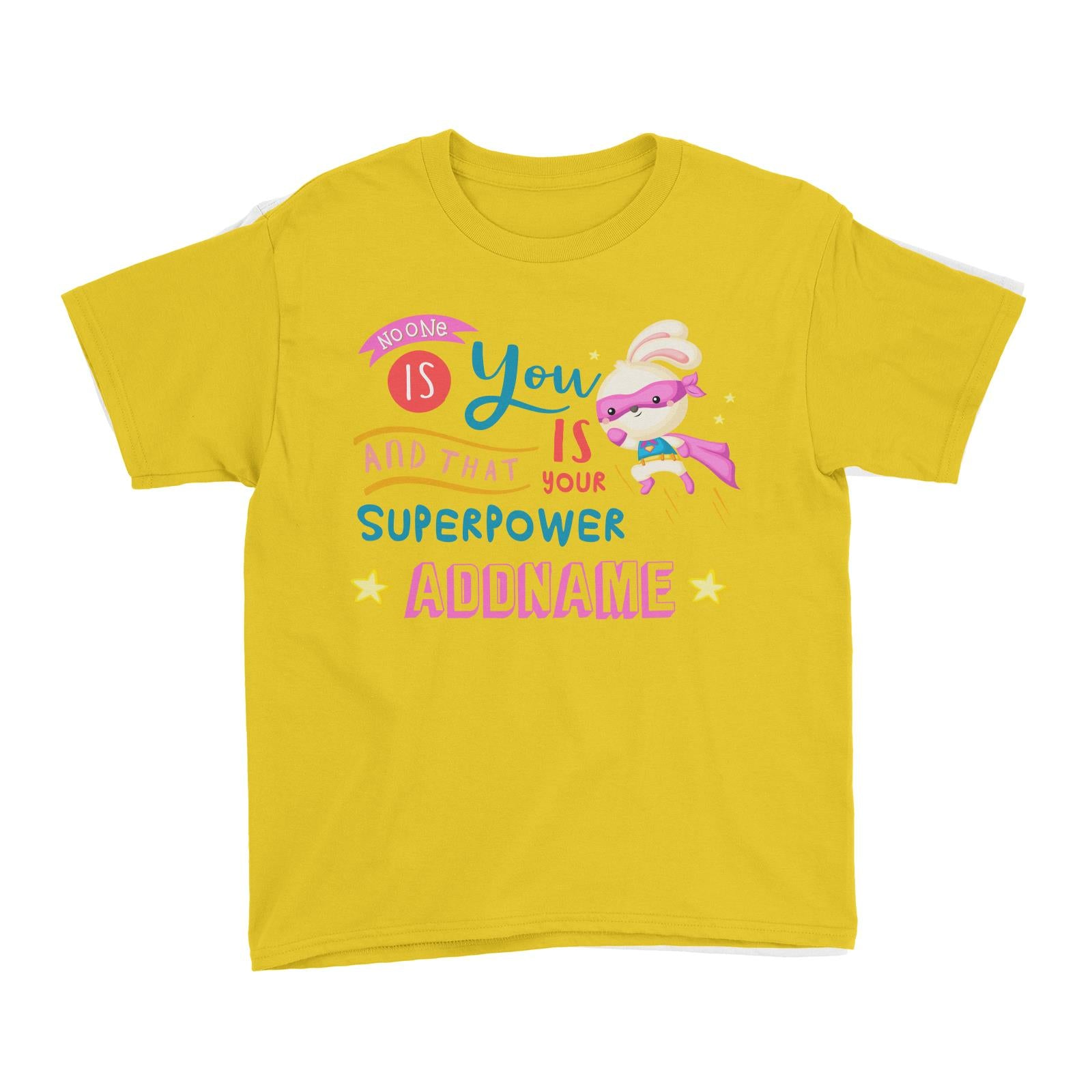 Children's Day Gift Series No One Is You And That Is Your Superpower Pink Addname Kid's T-Shirt