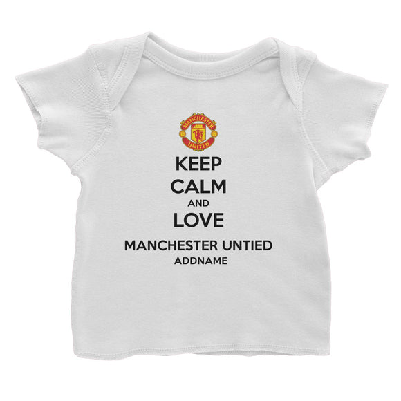 Manchester United Football Keep Calm And Love Series Addname Baby T-Shirt