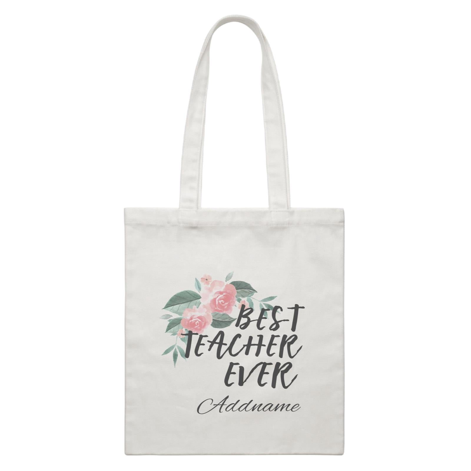 Great Teachers Watercolour Flowers Best Teacher Ever Addname White Canvas Bag