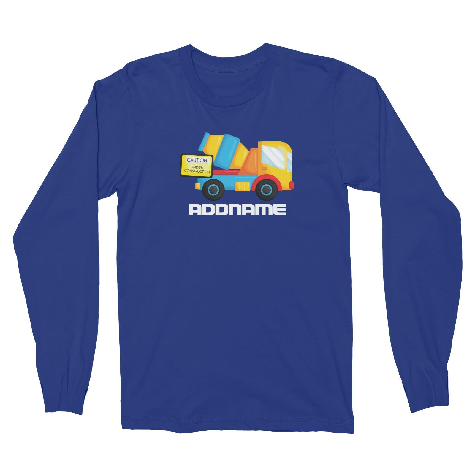 Birthday Construction Cement Mixer Addname Long Sleeve Unisex T-Shirt