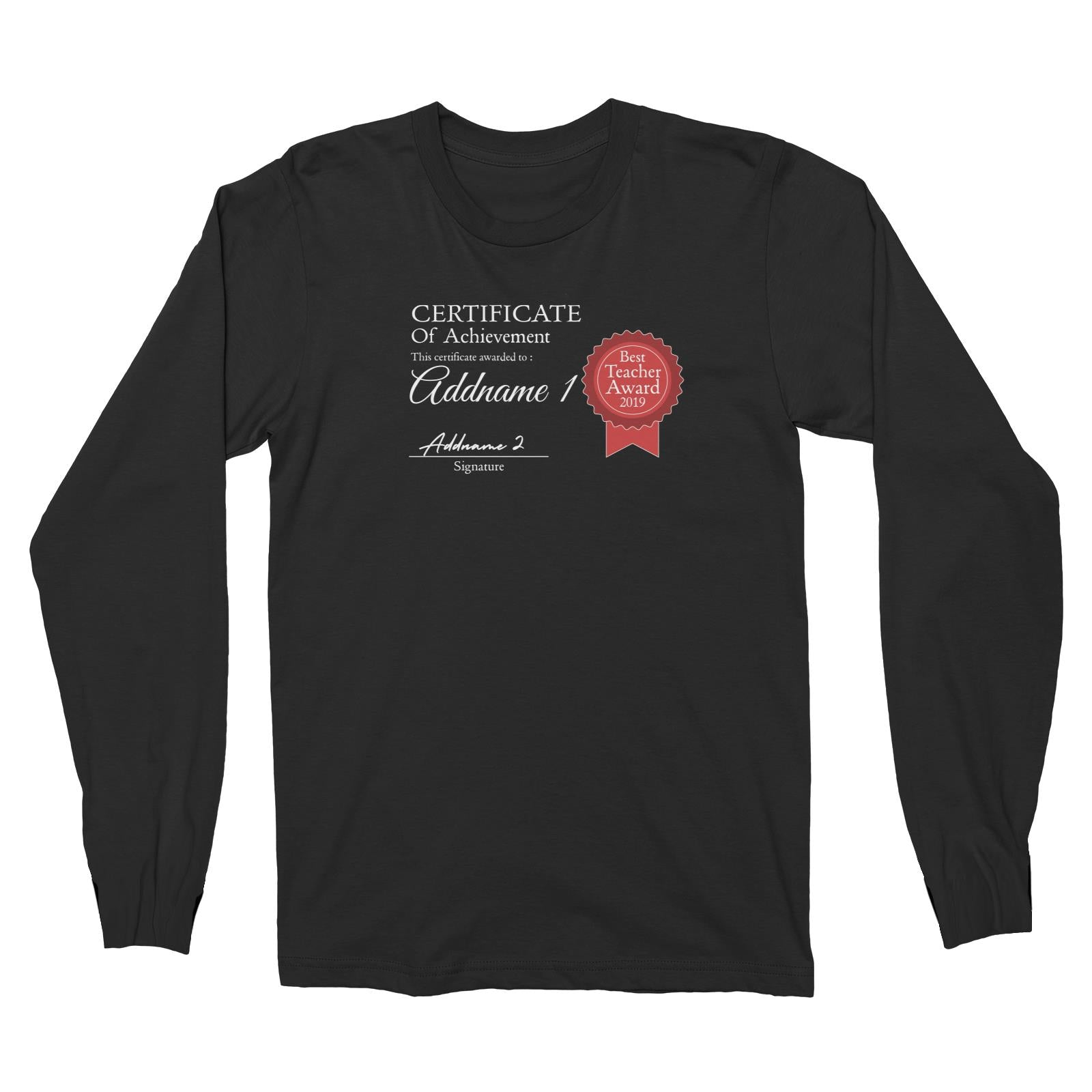Teacher Certificate Best Teacher Award 2019 Addname 1 & Addname 2 Long Sleeve Unisex T-Shirt