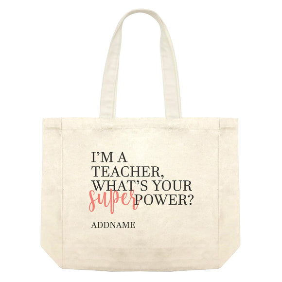 Super Teachers Pink I'm A teacher What's Your Superpower Addname Shopping Bag