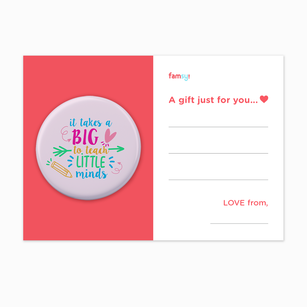 Teacher Appreciation Quote Series - It Takes A Big Heart To Teach Little Minds Button Badge with Back Pin (58mm)
