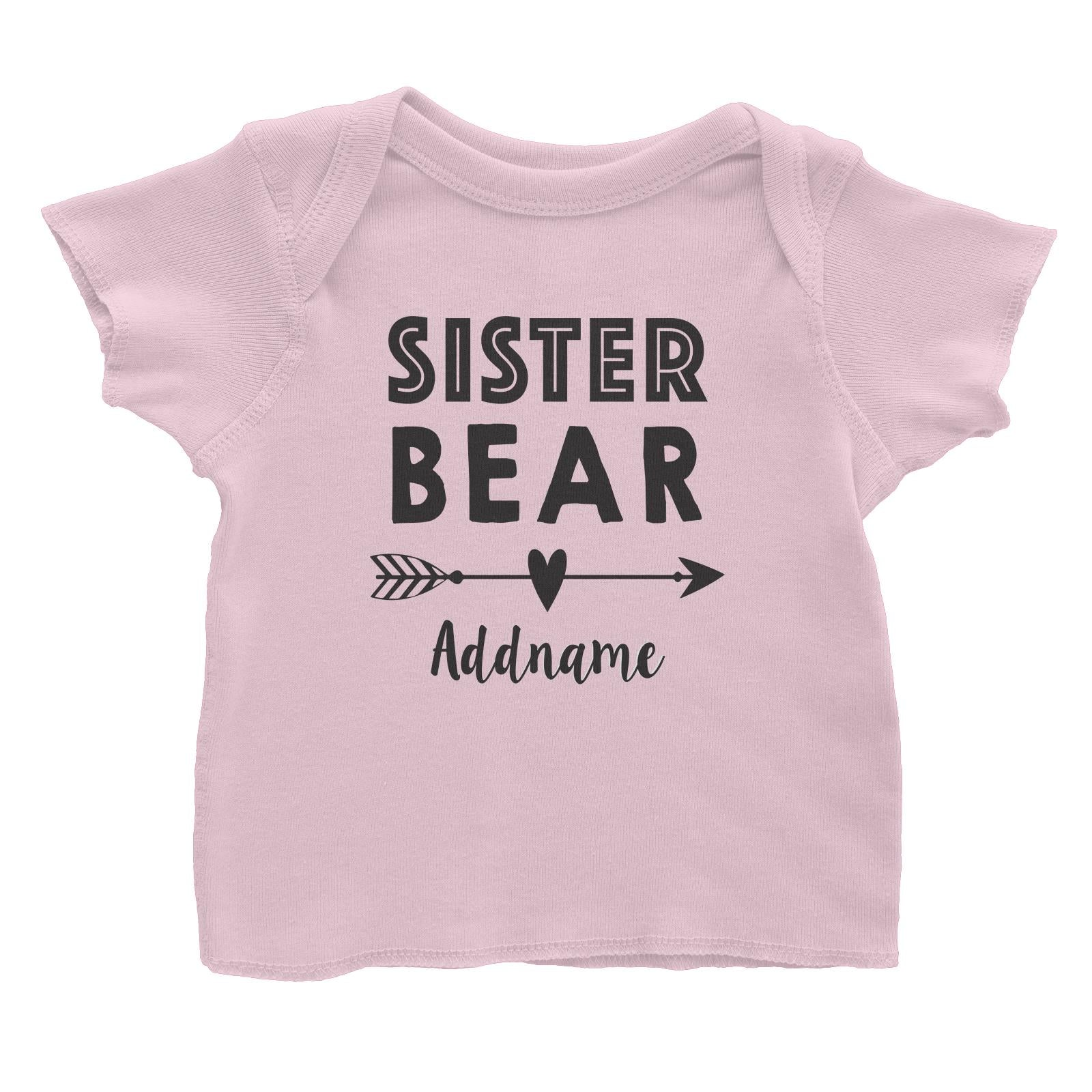 Sister Bear Addname Baby T-Shirt  Matching Family Personalizable Designs