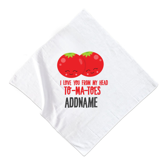 Love Food Puns I Love You From My Head TOMATOES Addname Muslin Muslin Square