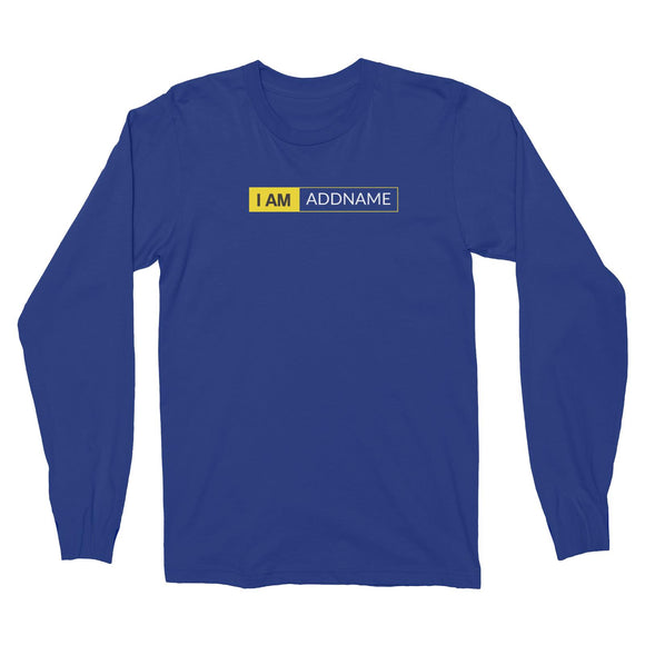 I AM Addname in Yellow Box Long Sleeve Unisex T-Shirt Basic Nikon Matching Family Personalizable Designs