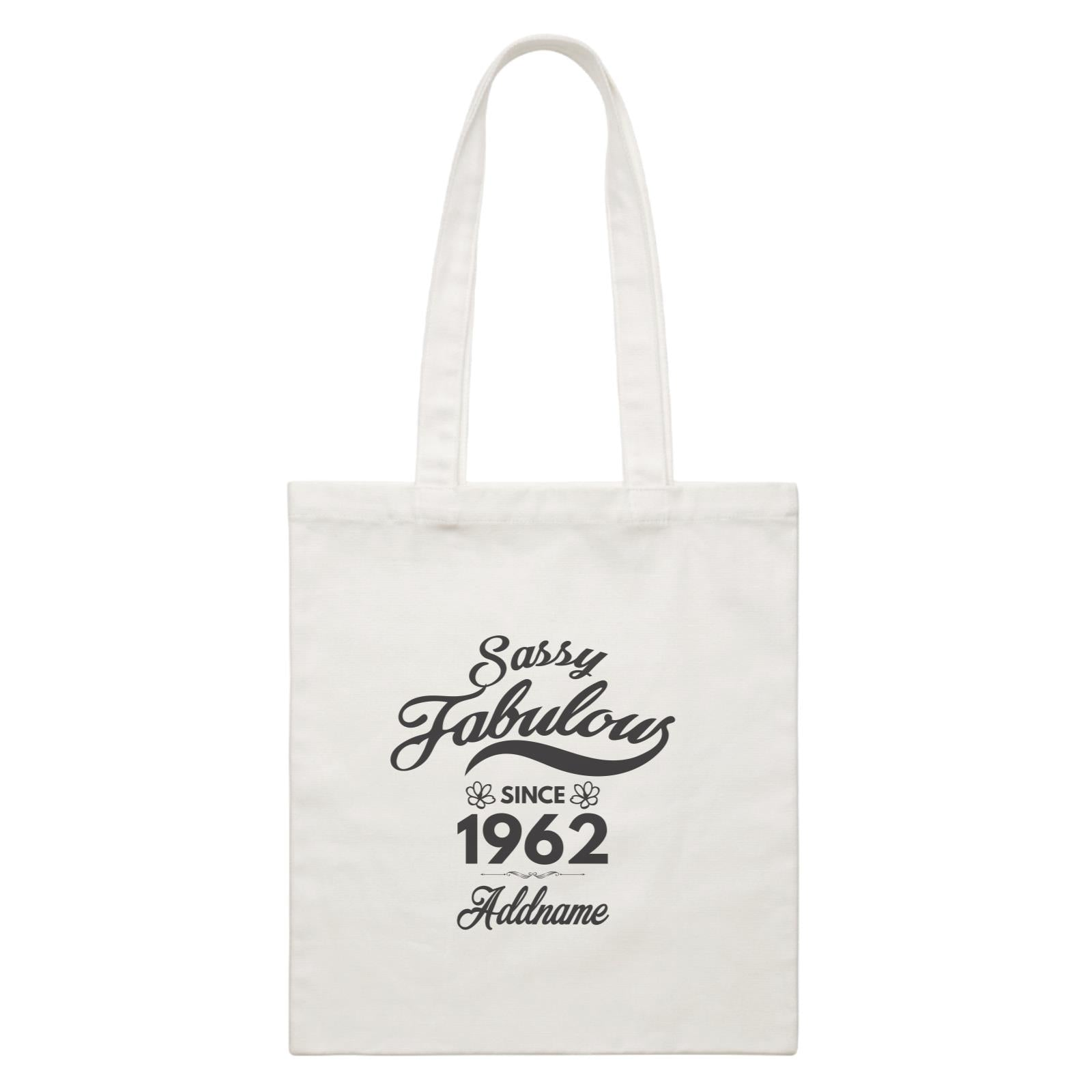 Personalize It Birthyear Sassy Fabulous Since with Addname and Add Year White White Canvas Bag