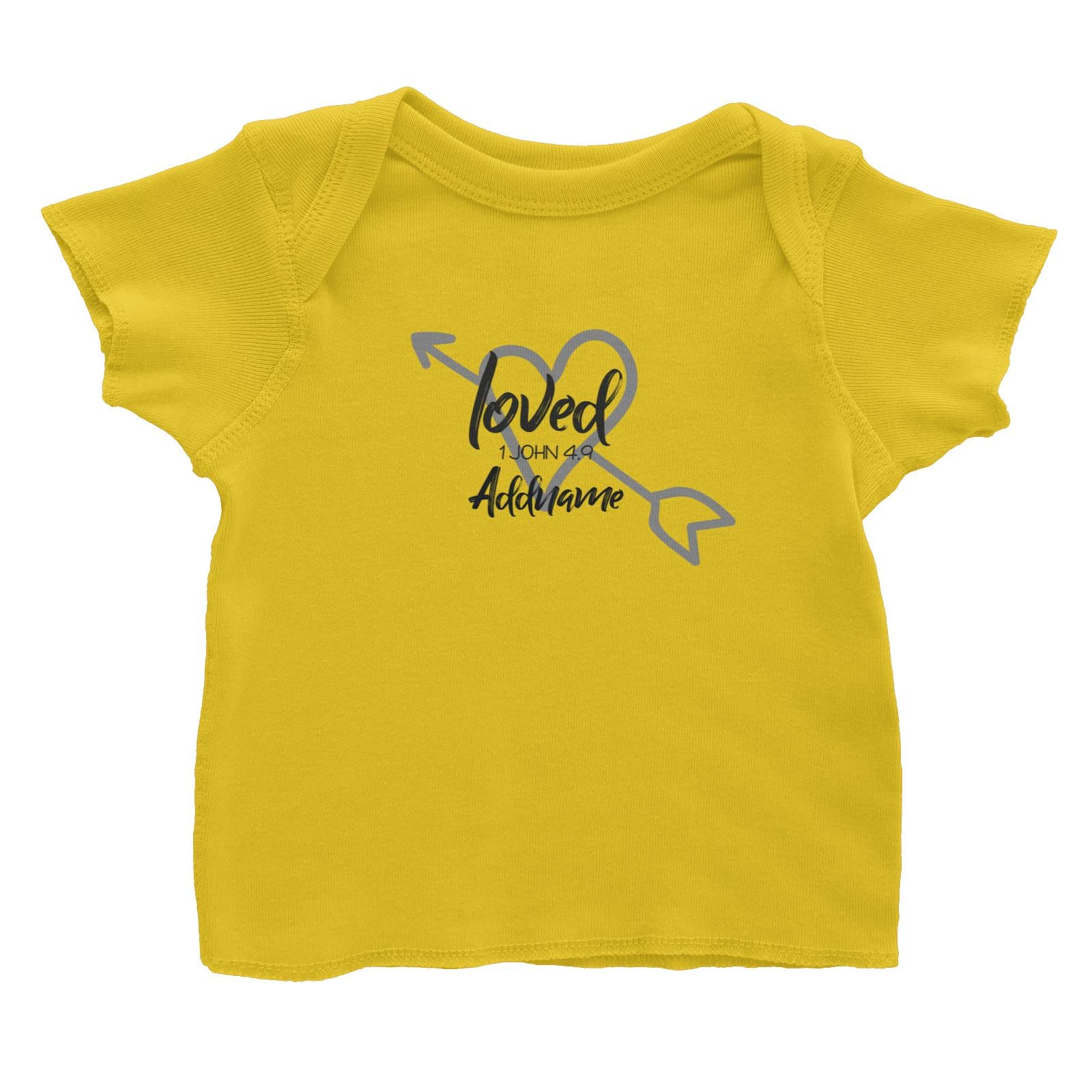 Loved Family Loved With Heart And Arrow 1 John 4.9 Addname Baby T-Shirt