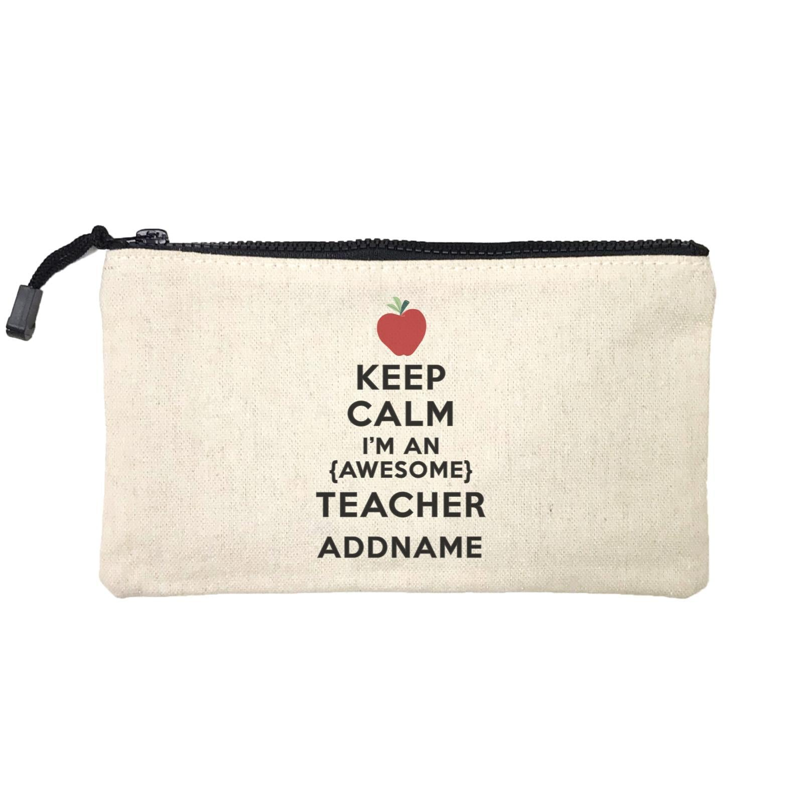 Teacher Quotes Keep Calm I'm An Awesome Teacher Addname Mini Accessories Stationery Pouch