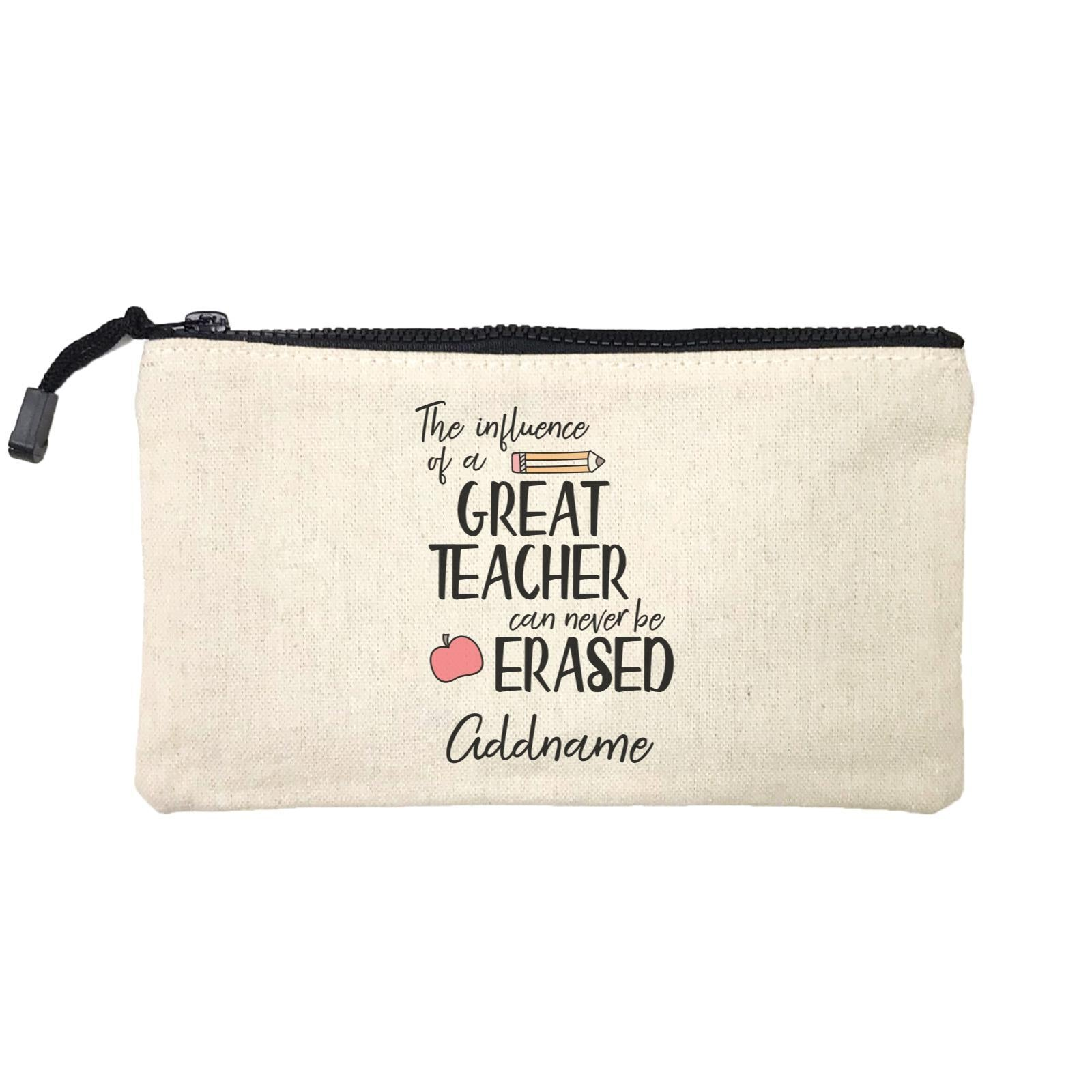 Teacher Quotes The Influence Of A Great Teacher Can Never Be Erased Addname Mini Accessories Stationery Pouch
