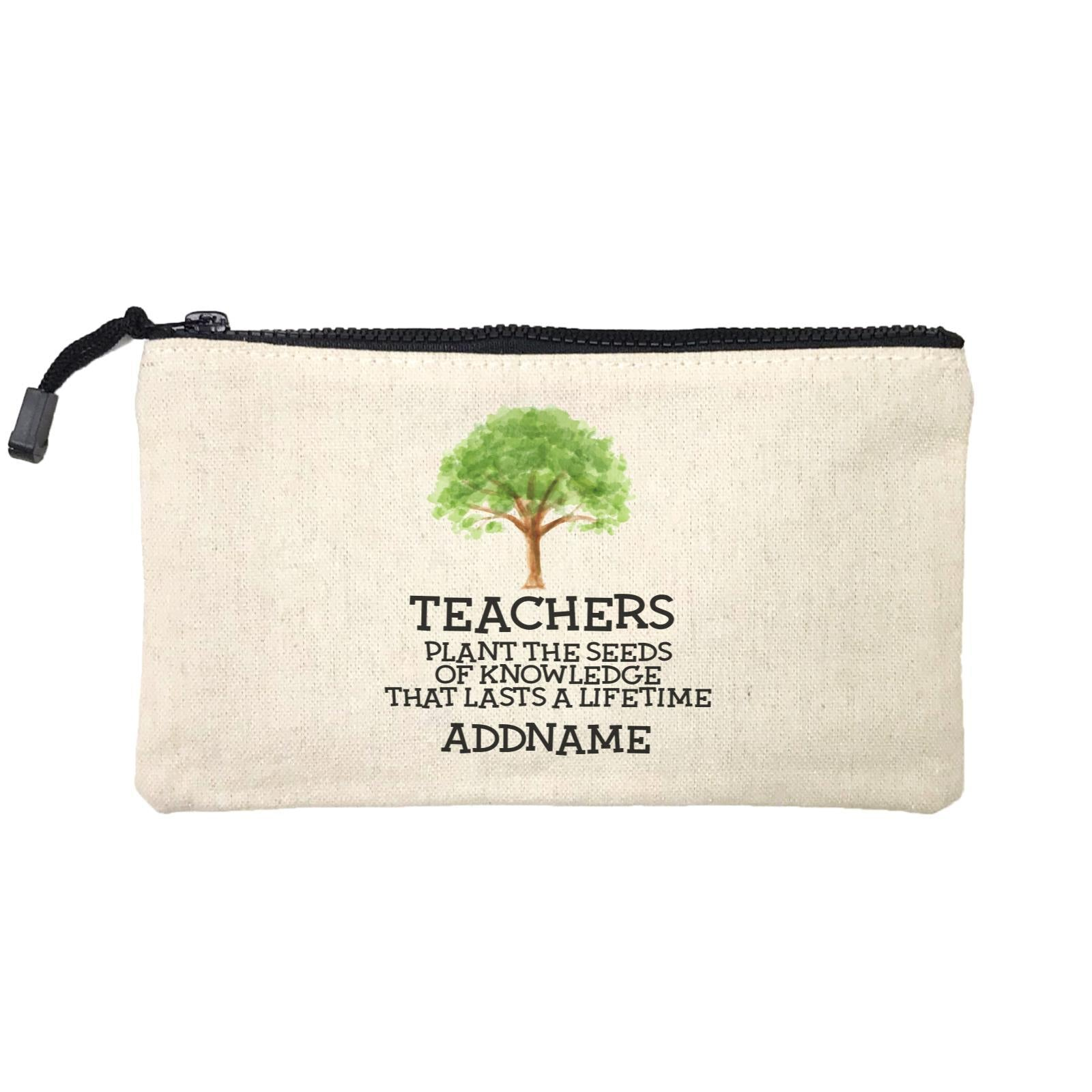 Teacher Quotes 2 Teachers Plant The Seeds Of Knowledge That Lasts A Lifetime Addname Mini Accessories Stationery Pouch