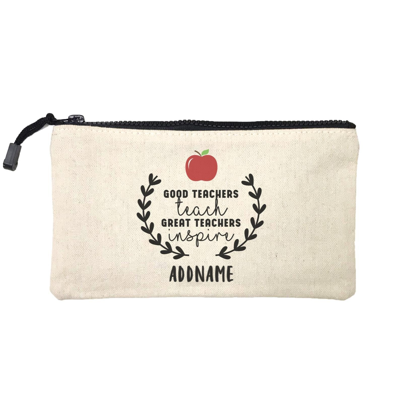 Great Teachers Good Teachers Teach Great Teachers Inspire Addname Mini Accessories Stationery Pouch