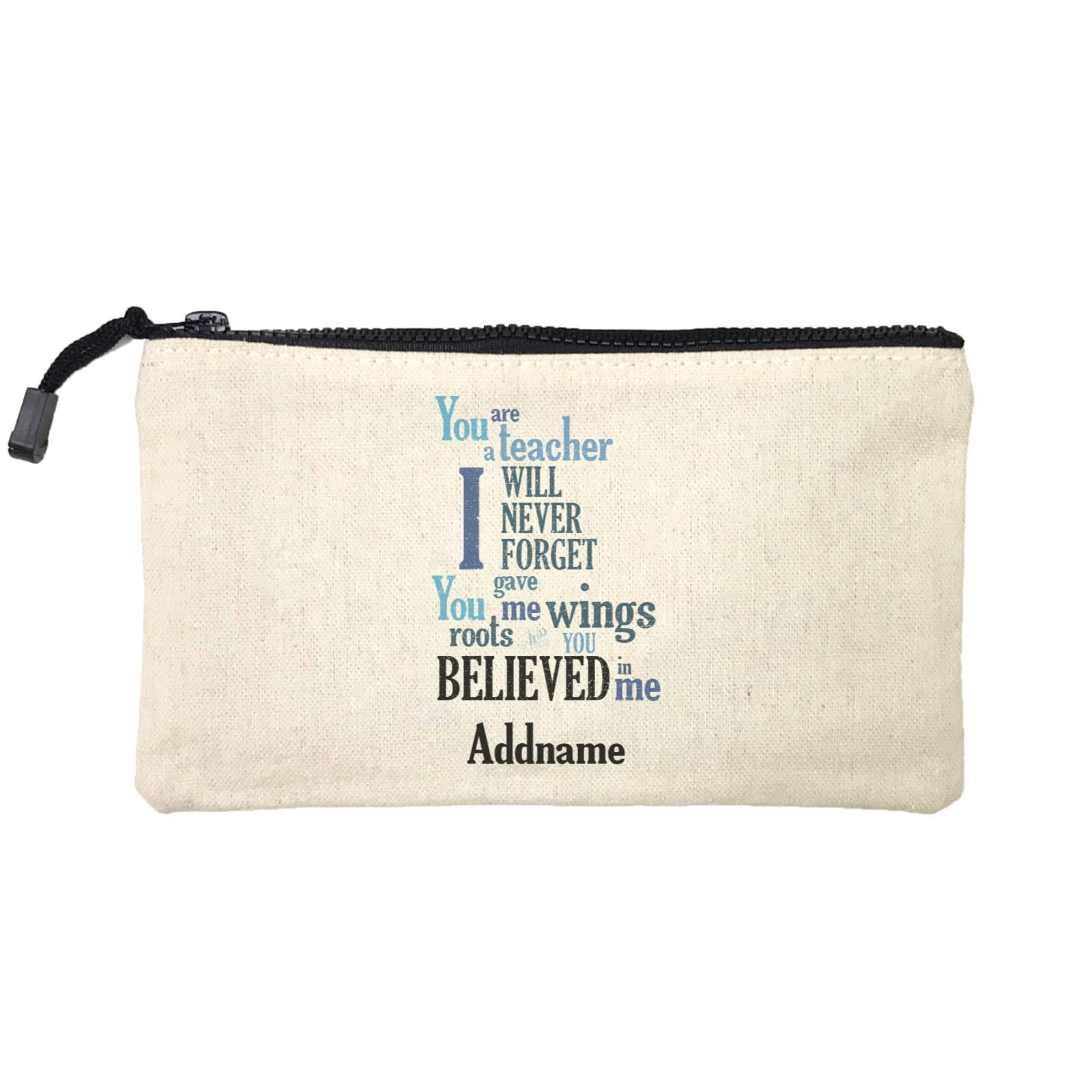 Super Teachers I Will Never Forget You Gave Me Wings Roots And You Believed In Me Addname Mini Accessories Stationery Pouch