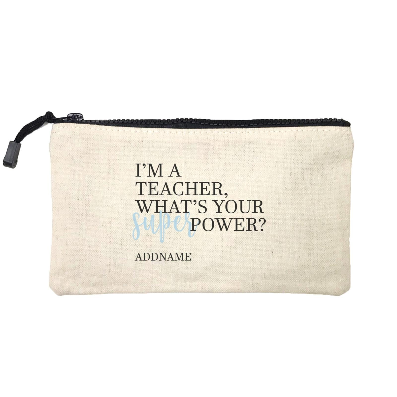 Super Teachers Blue I'm A teacher What's Your Superpower Addname Mini Accessories Stationery Pouch