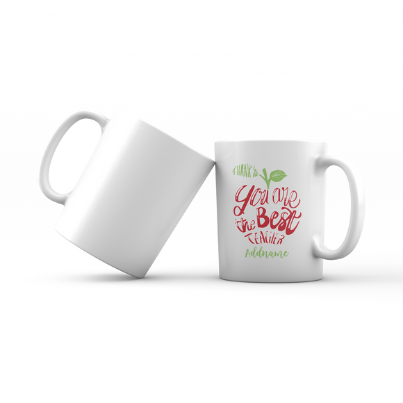 Teacher Apple Thank You You Are The Best Teacher Addname Mug