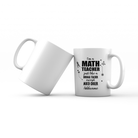 Subject Teachers 1 I'm A Math Teacher Addname Mug