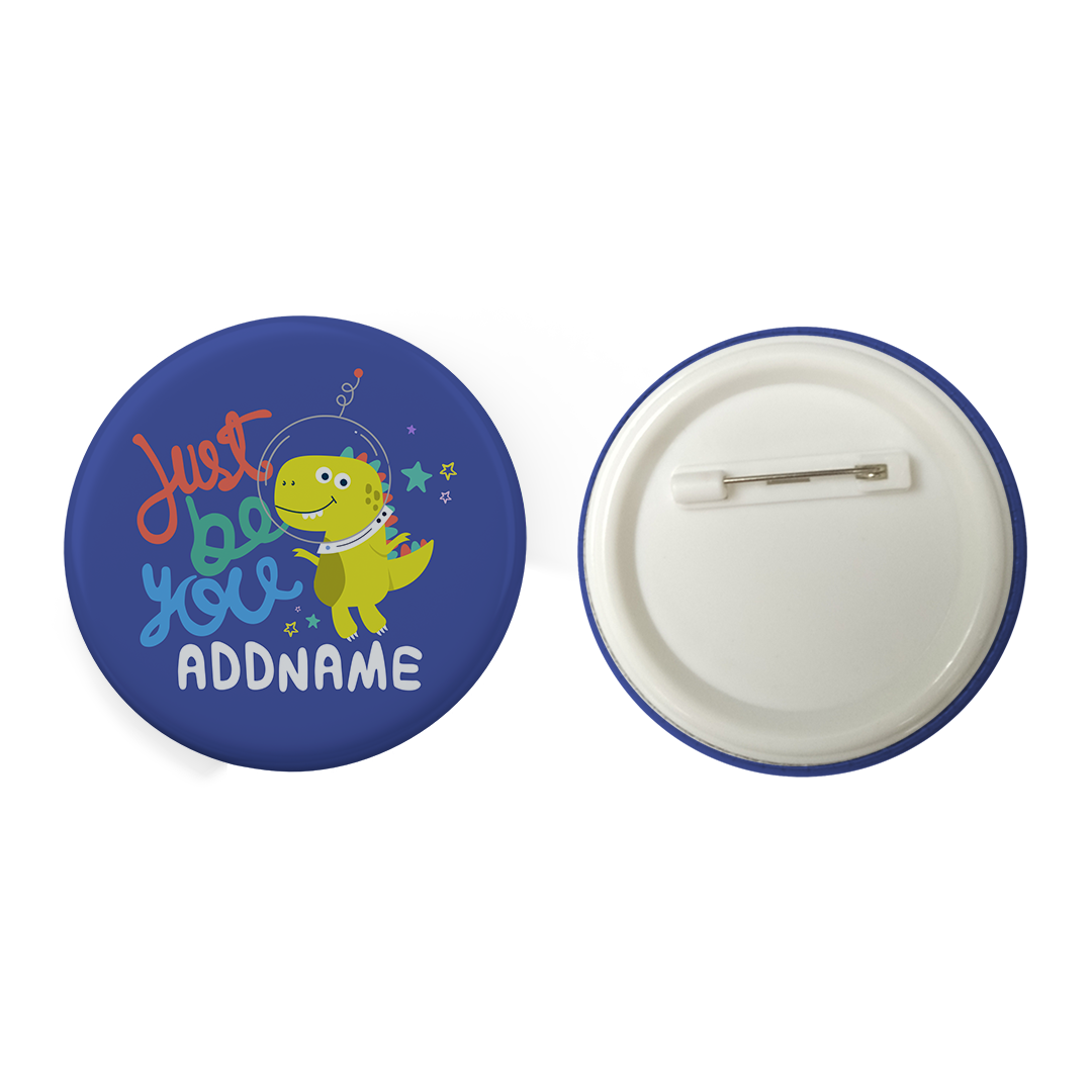 Children's Day Gift Series Just Be You Space Dinosaur Addname Button Badge with Back Pin (58mm)