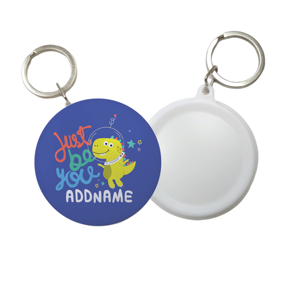 Children's Day Gift Series Just Be You Space Dinosaur Addname Button Badge with Key Ring (58mm)
