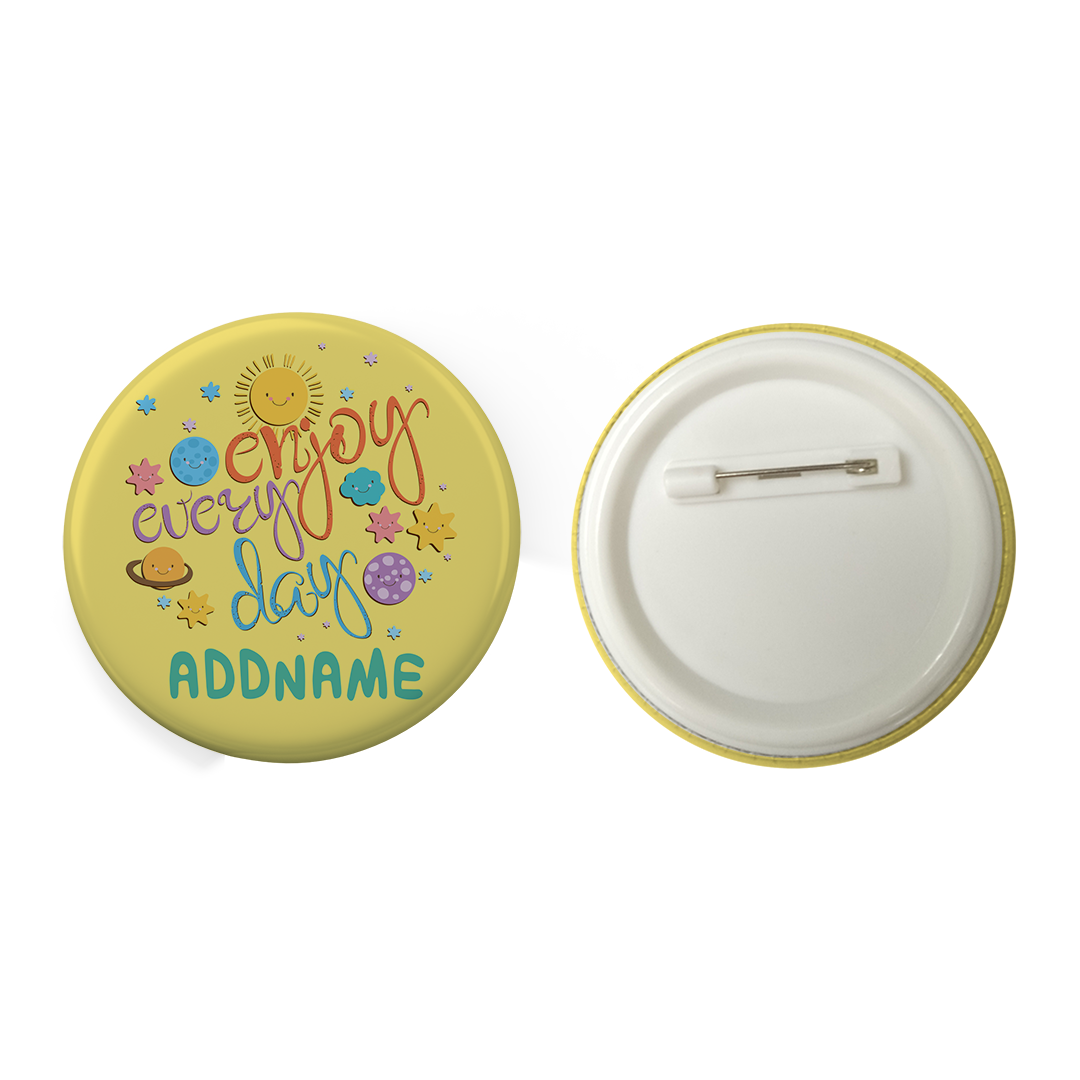 Children's Day Gift Series Enjoy Every Day Space Addname Button Badge with Back Pin (58mm)