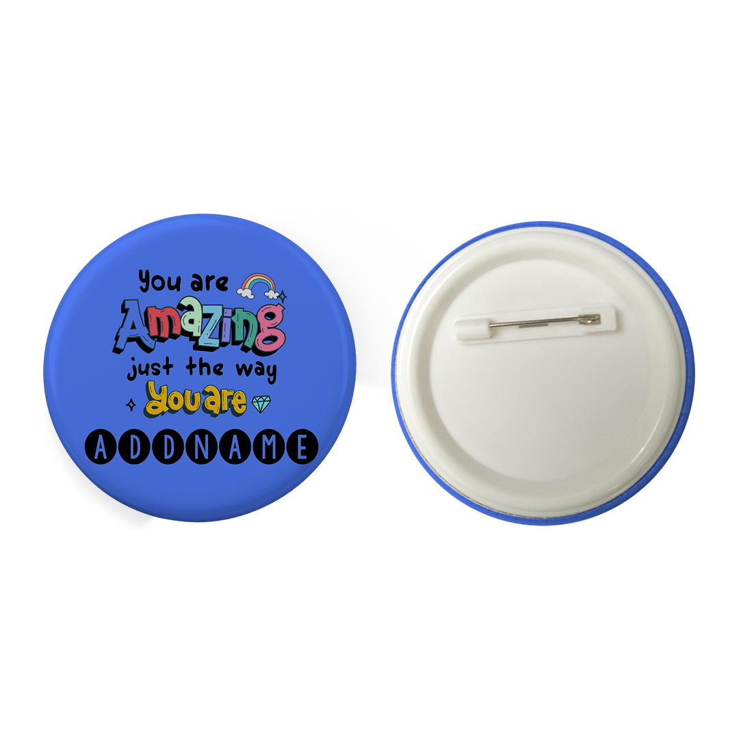 Children's Day Gift Series You Are Amazing Addname Button Badge with Back Pin (58mm)