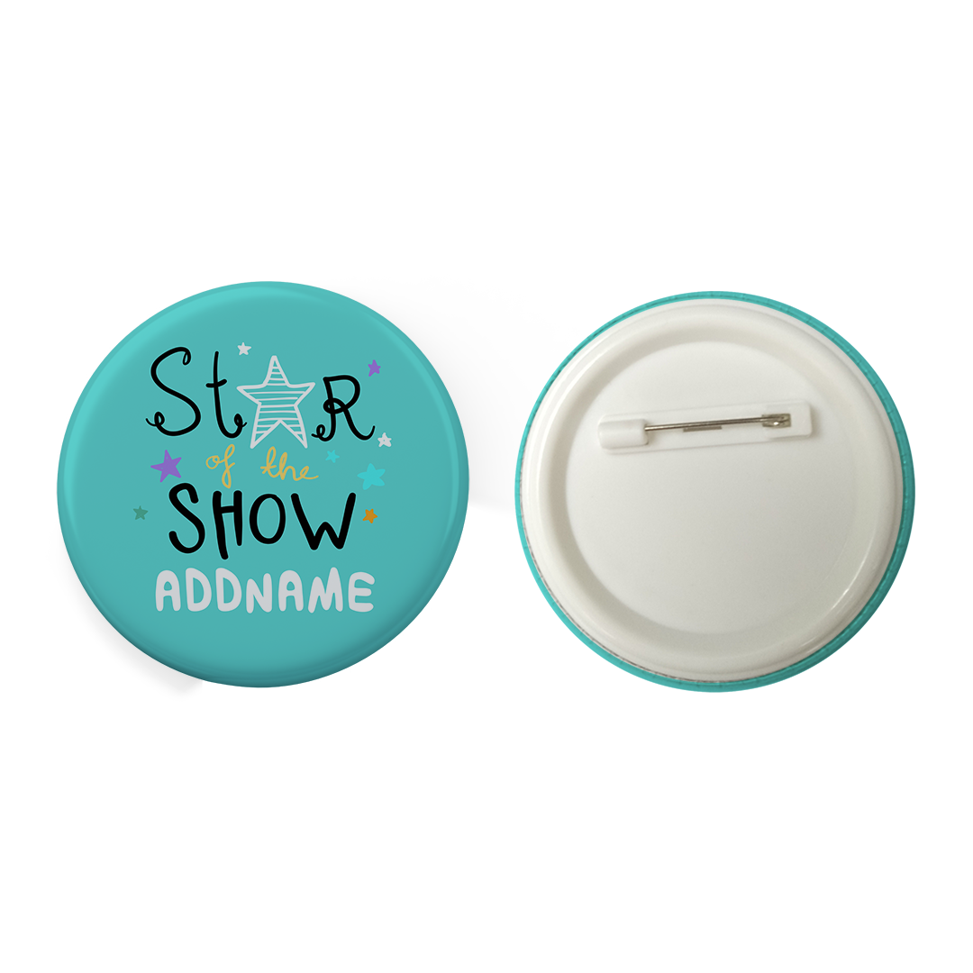 Children's Day Gift Series Star Of The Show Blue Addname Button Badge with Back Pin (58mm)