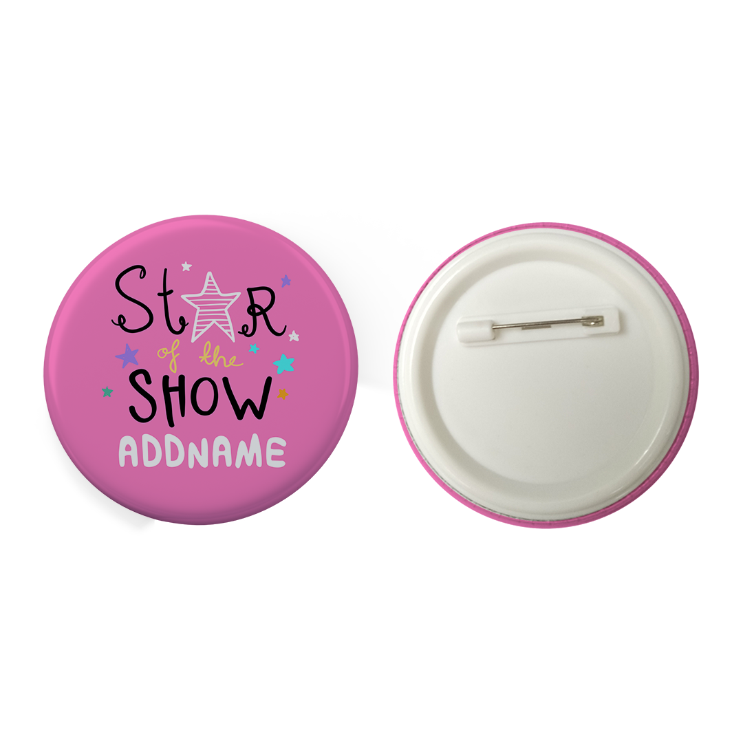 Children's Day Gift Series Star Of The Show Pink Addname Button Badge with Back Pin (58mm)