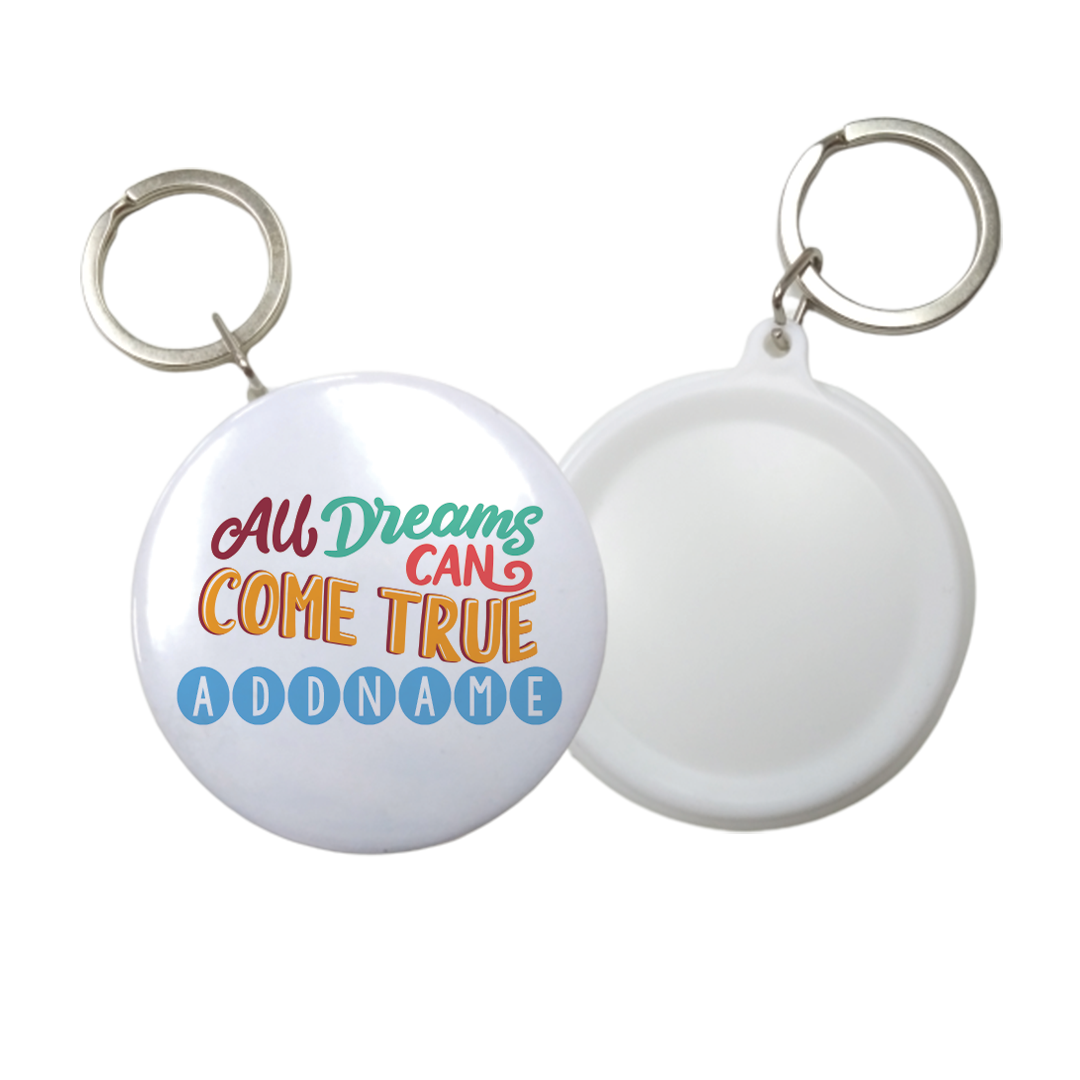 Children's Day Gift Series All Dreams Can Come True Addname Button Badge with Key Ring (58mm)