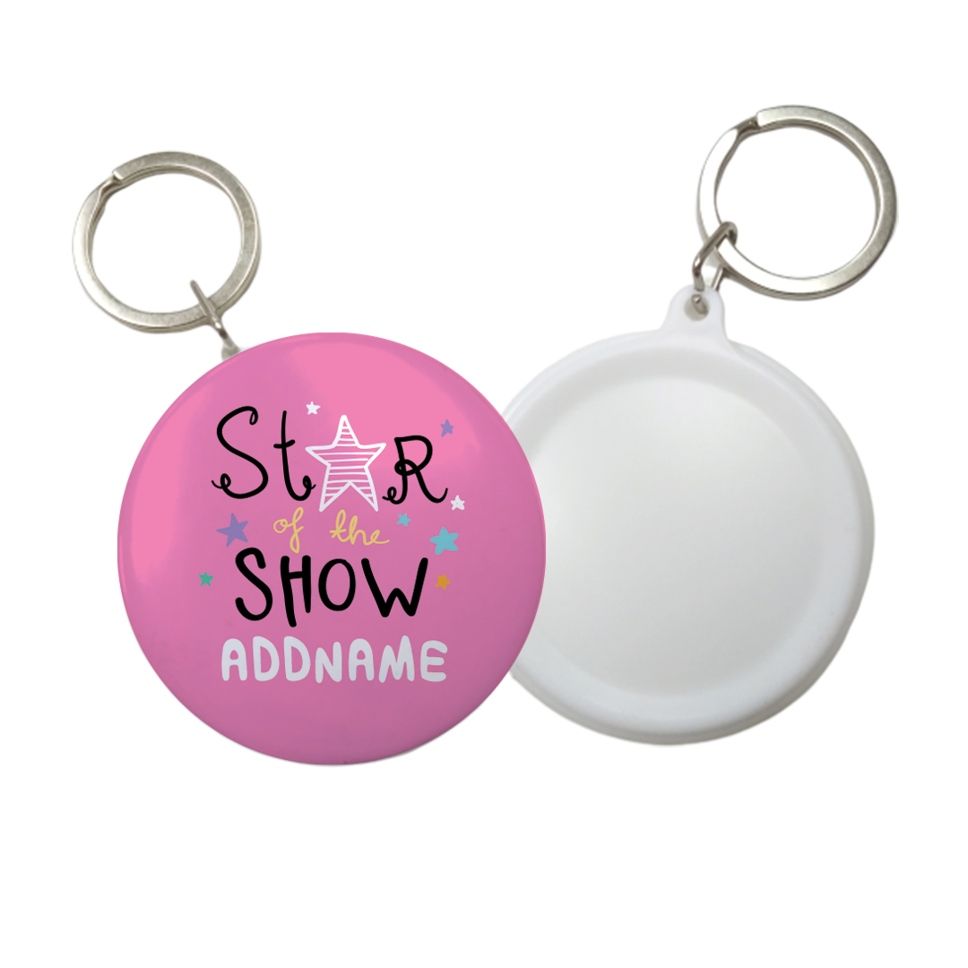Children's Day Gift Series Star Of The Show Pink Addname Button Badge with Key Ring (58mm)
