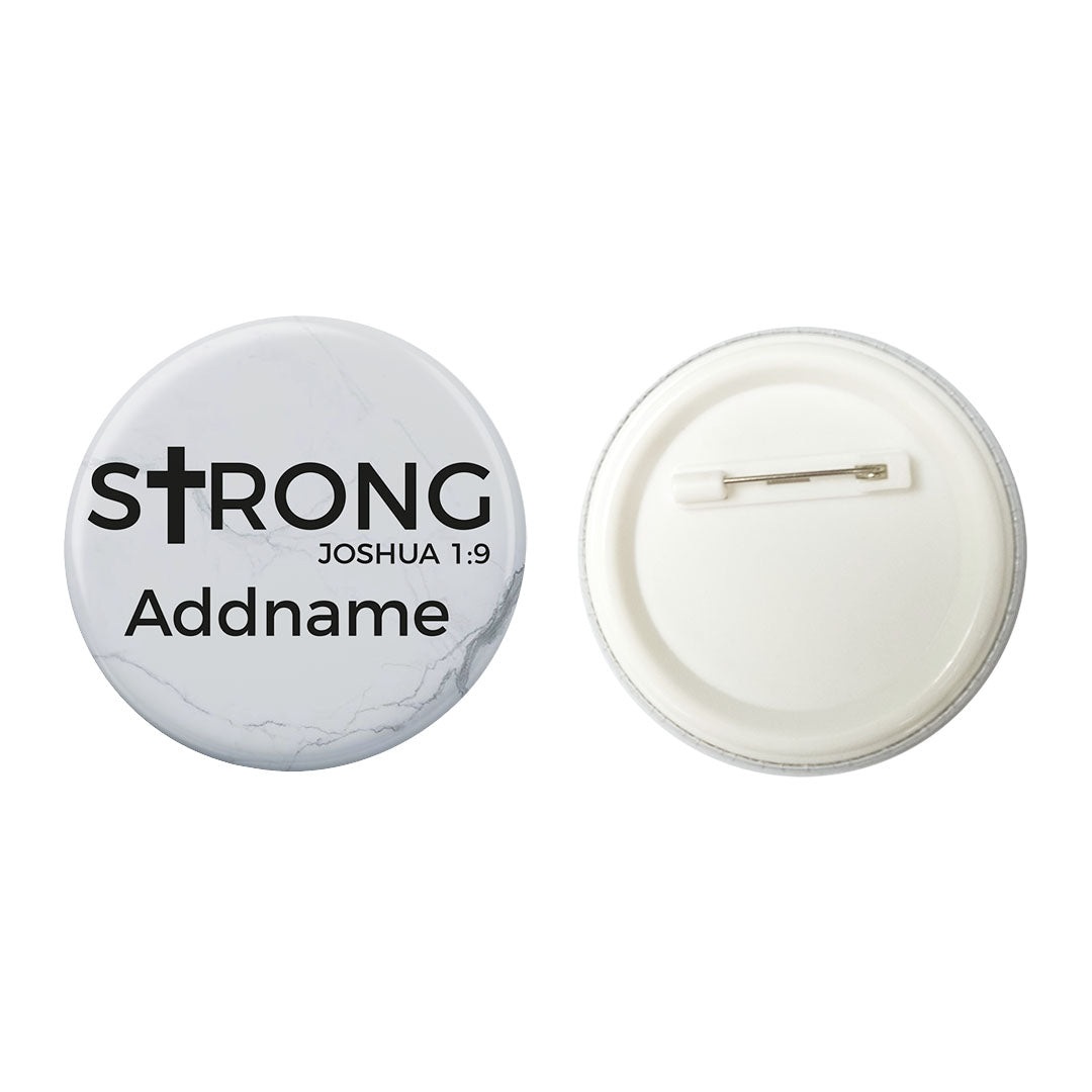 Christian Series Strong Joshua 19 Addname Button Badge with Back Pin (58mm)