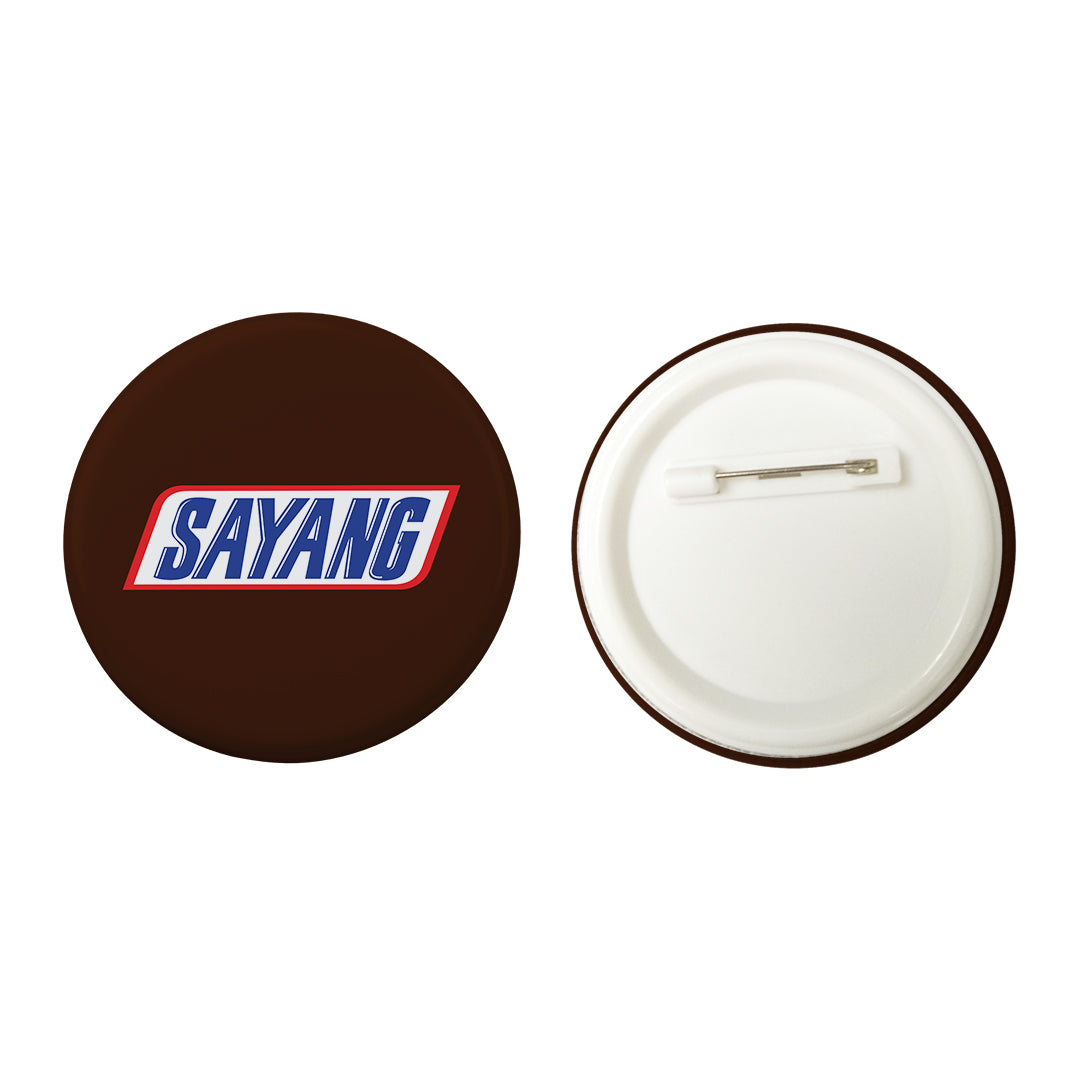 Slang Statement Sayang Button Badge with Back Pin (58mm)