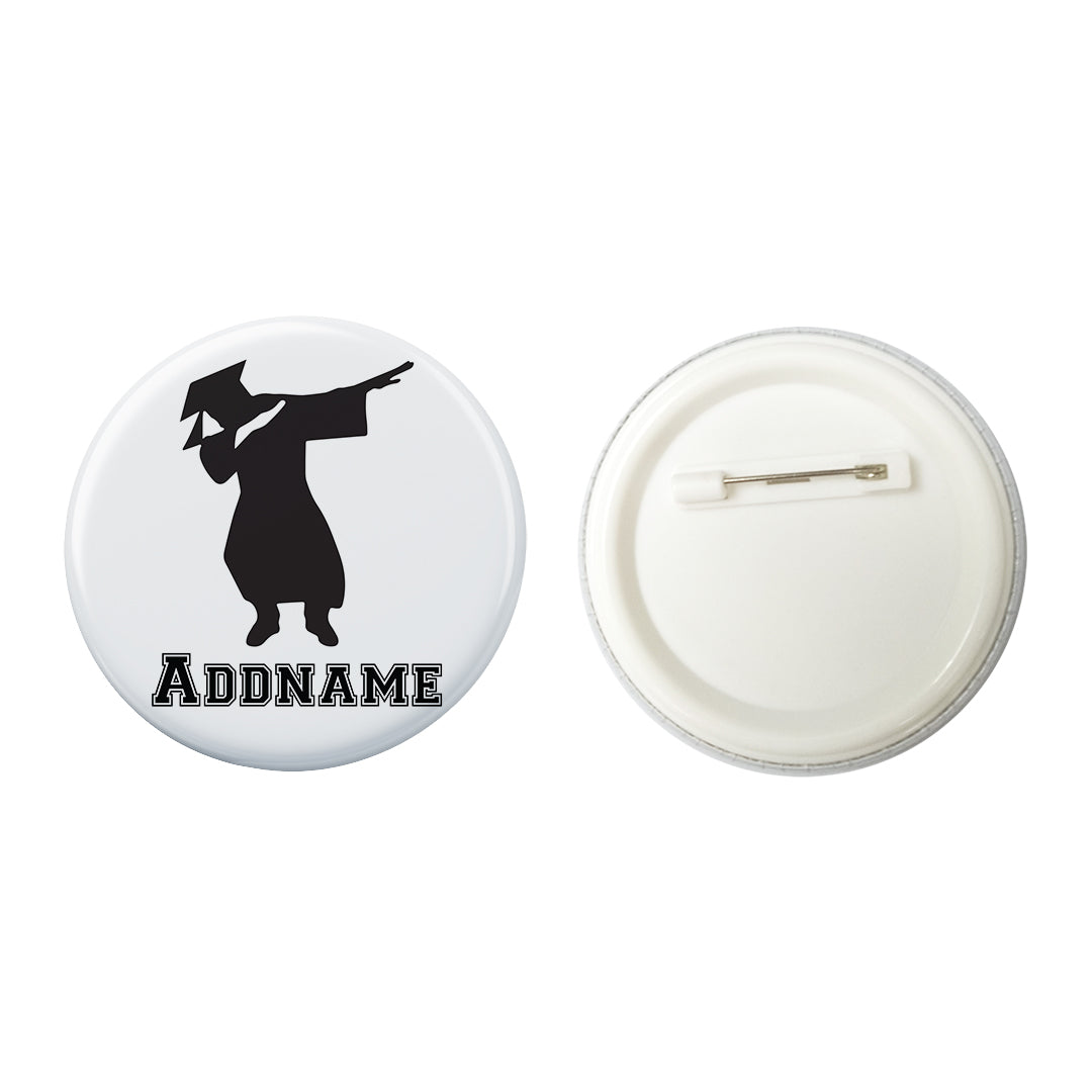 Graduation Series Dab Button Badge with Back Pin (58mm)