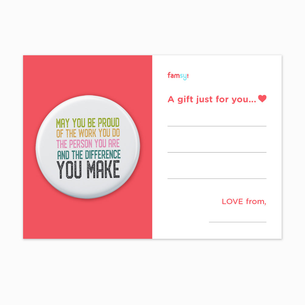 Teacher Day Gift Series - May You Be Proud Of The Work You Do Button Badge with Back Pin (58mm)