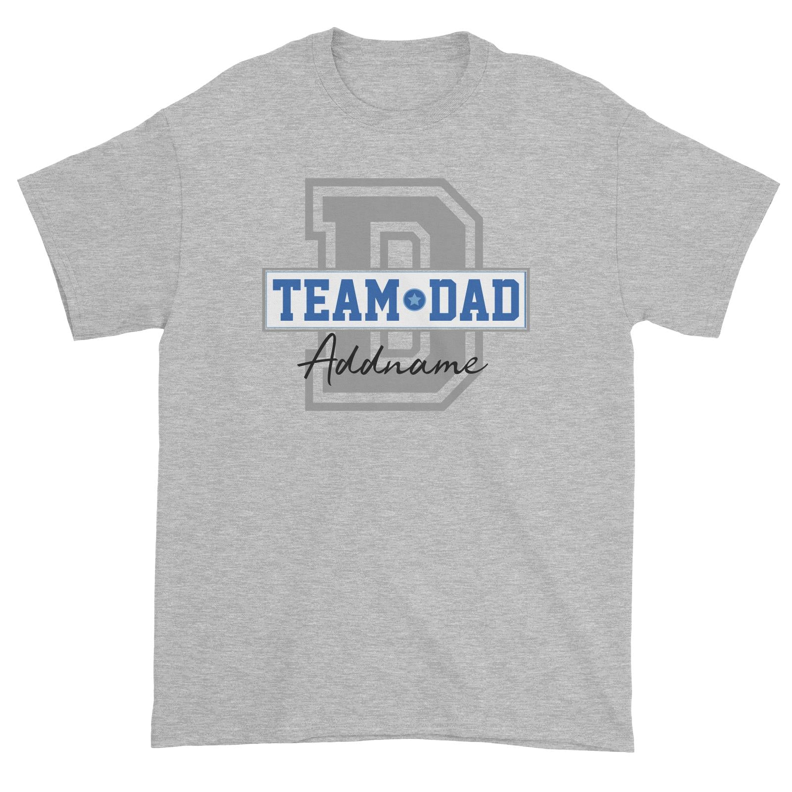 Team Dad Addname Unisex T-Shirt