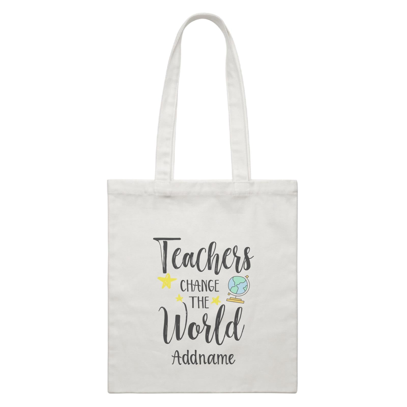 Teacher Quotes Teachers Change The World Addname White Canvas Bag