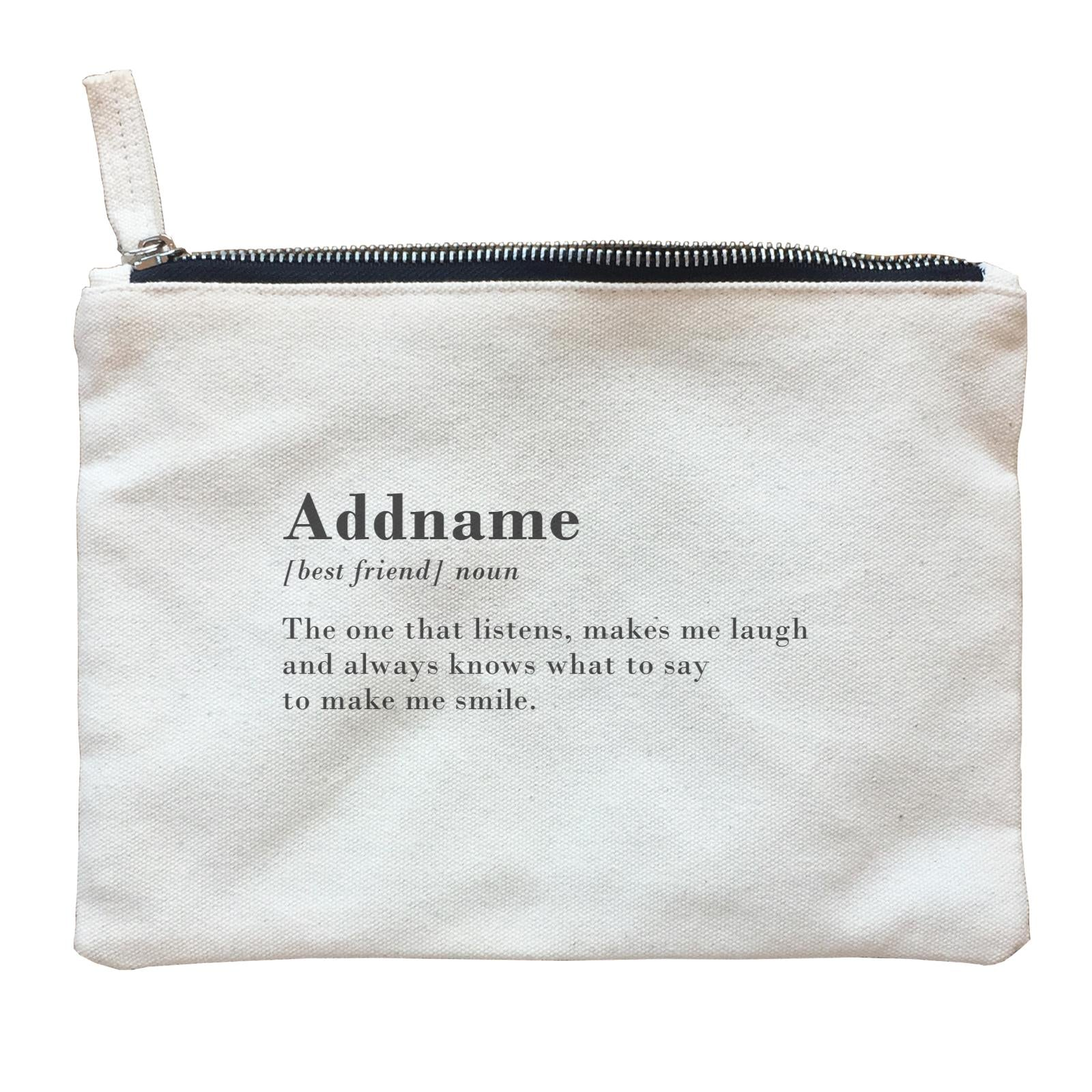 Best Friends Quotes Addname Best Friend Noun The One That Listens Make Me Laugh Zipper Pouch