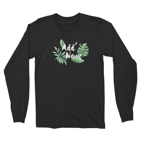 Tropical Leaves Addname Long Sleeve Unisex T-Shirt Basic Matching Family