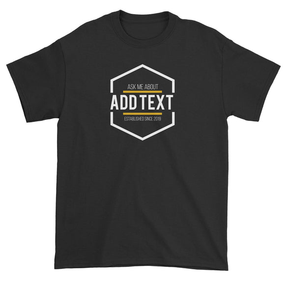 Corporate Custom Your Own Hexagon Ask Me About Add Text Established Since Add Year Unisex T-Shirt